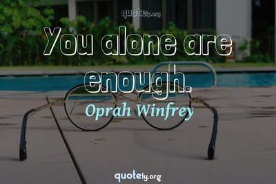 Photo Quote of You alone are enough.