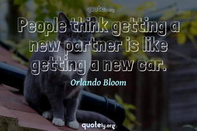 Photo Quote of People think getting a new partner is like getting a new car.