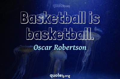 Photo Quote of Basketball is basketball.