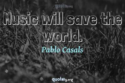 Photo Quote of Music will save the world.