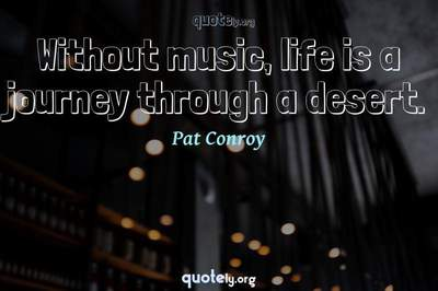 Photo Quote of Without music, life is a journey through a desert.
