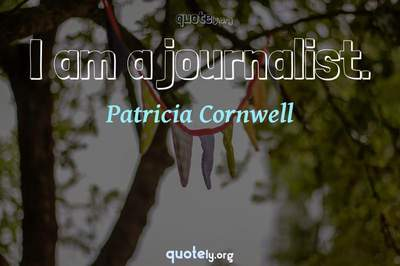 Photo Quote of I am a journalist.