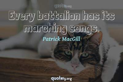 Photo Quote of Every battalion has its marching songs.