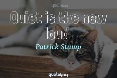 Photo Quote of Quiet is the new loud.