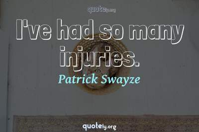 Photo Quote of I've had so many injuries.