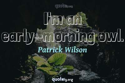 Photo Quote of I'm an early-morning owl.