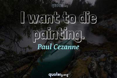 Photo Quote of I want to die painting.