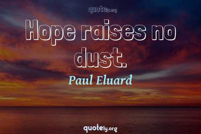 Photo Quote of Hope raises no dust.