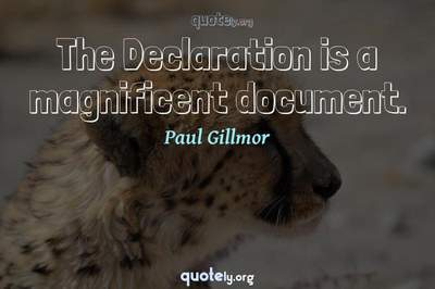 Photo Quote of The Declaration is a magnificent document.