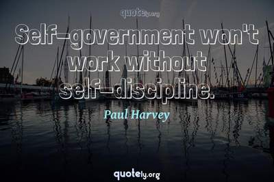 Photo Quote of Self-government won't work without self-discipline.