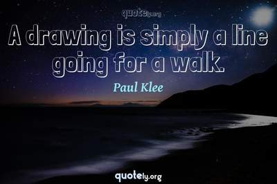Photo Quote of A drawing is simply a line going for a walk.