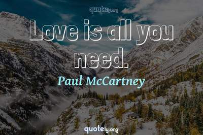 Photo Quote of Love is all you need.