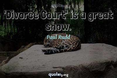 Photo Quote of 'Divorce Court' is a great show.