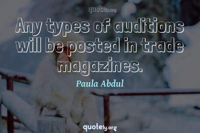 Photo Quote of Any types of auditions will be posted in trade magazines.