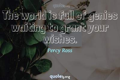 Photo Quote of The world is full of genies waiting to grant your wishes.