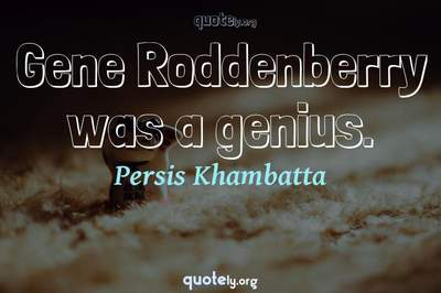 Photo Quote of Gene Roddenberry was a genius.