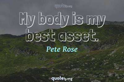 Photo Quote of My body is my best asset.
