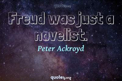 Photo Quote of Freud was just a novelist.