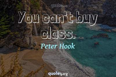 Photo Quote of You can't buy class.