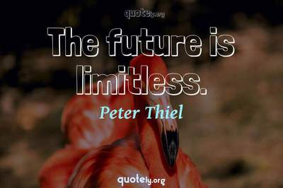 Photo Quote of The future is limitless.