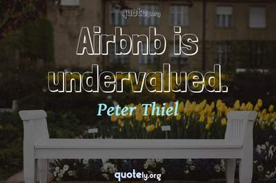 Photo Quote of Airbnb is undervalued.