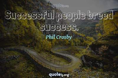 Photo Quote of Successful people breed success.