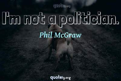 Photo Quote of I'm not a politician.