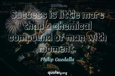 Photo Quote of Success is little more than a chemical compound of man with moment.