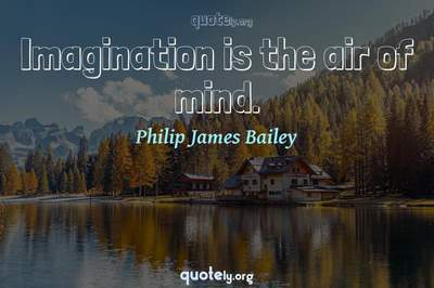 Photo Quote of Imagination is the air of mind.