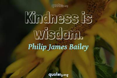 Photo Quote of Kindness is wisdom.