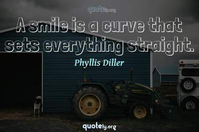 Photo Quote of A smile is a curve that sets everything straight.