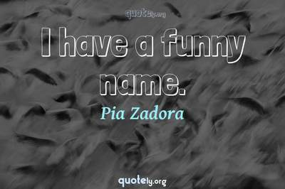 Photo Quote of I have a funny name.
