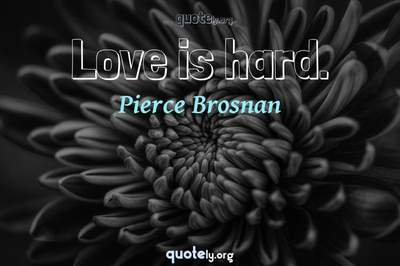 Photo Quote of Love is hard.