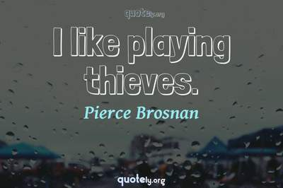 Photo Quote of I like playing thieves.