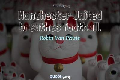 Photo Quote of Manchester United breathes football.