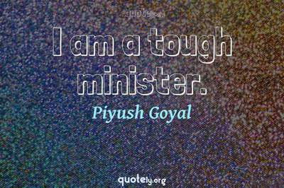 Photo Quote of I am a tough minister.