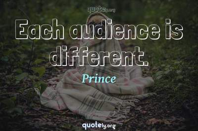 Photo Quote of Each audience is different.