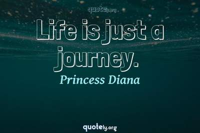 Photo Quote of Life is just a journey.