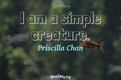 Photo Quote of I am a simple creature.