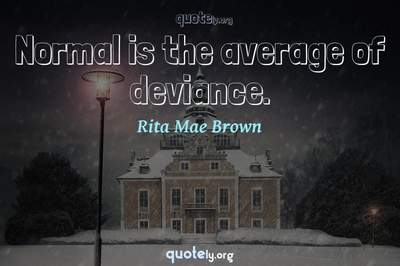 Photo Quote of Normal is the average of deviance.