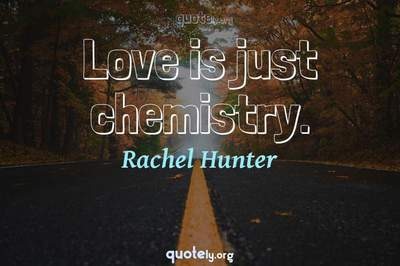 Photo Quote of Love is just chemistry.
