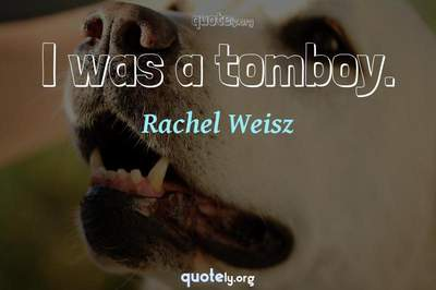 Photo Quote of I was a tomboy.