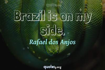 Photo Quote of Brazil is on my side.