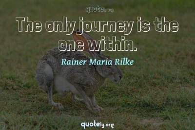 Photo Quote of The only journey is the one within.