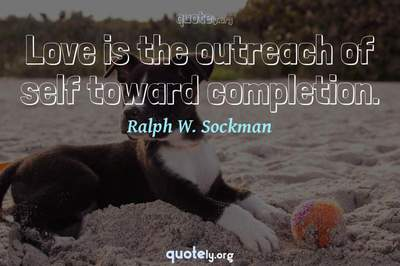 Photo Quote of Love is the outreach of self toward completion.