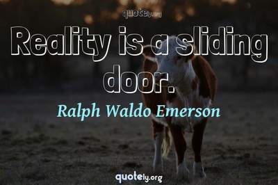 Photo Quote of Reality is a sliding door.