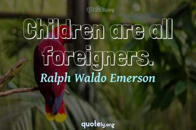 Photo Quote of Children are all foreigners.