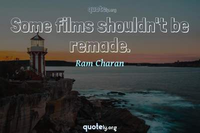 Photo Quote of Some films shouldn't be remade.