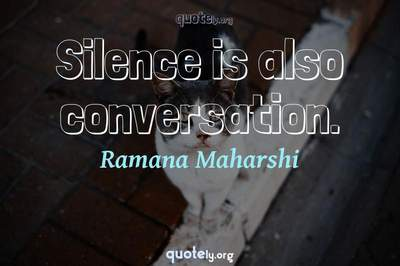 Photo Quote of Silence is also conversation.