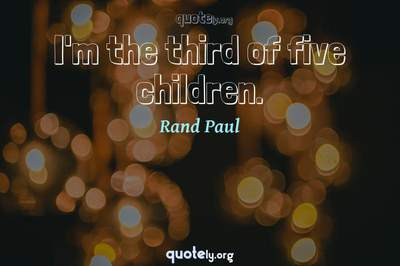Photo Quote of I'm the third of five children.